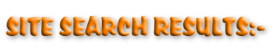 SITE SEARCH RESULTS:-